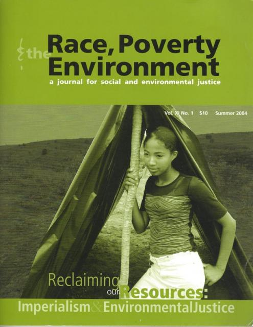 Volume 11, No. 1, Reclaiming our Resources; Imperialism and  Environmental Justice LARGE IMAGE